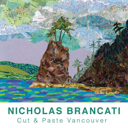 NICHOLAS BRANCATI : Cut & Paste Vancouver