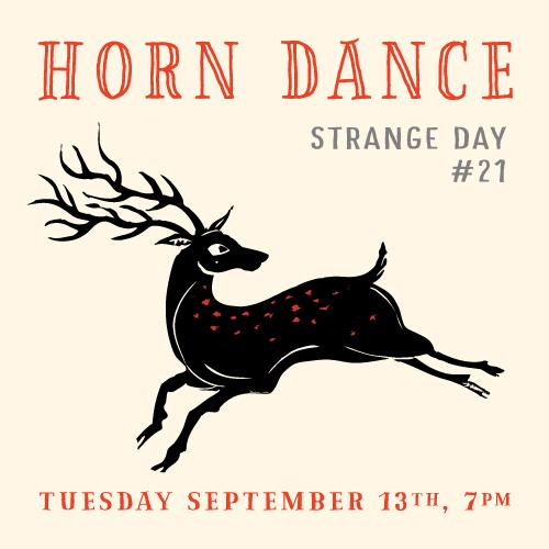 STRANGE DAY #21 : HORN DANCE