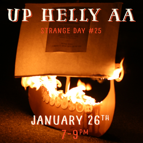 STRANGE DAY #25 : UP HELLY AA