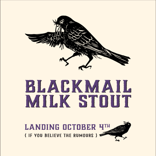 BLACKMAIL Milk Stout – Landing October 4th