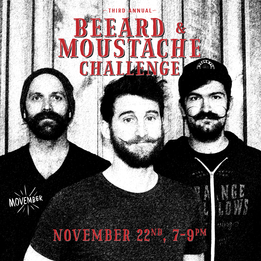 3rd Annual Beeard & Moustache Challenge