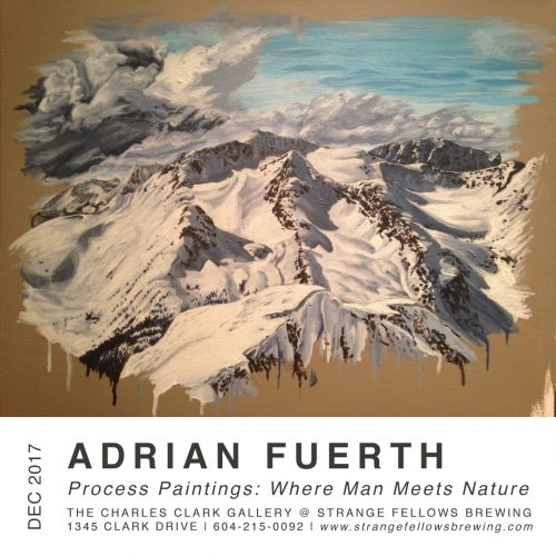 ADRIAN FUERTH: Process Paintings: Where Man Meets Nature