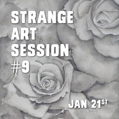 STRANGE ART SESSION #9