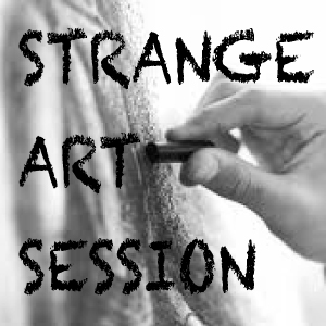 STRANGE ART SESSION #13