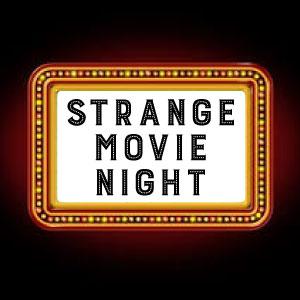 STRANGE MOVIE NIGHT
