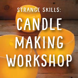STRANGE SKILLS: Candle-making Workshop