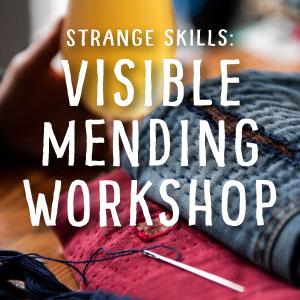 STRANGE SKILLS: Visible Mending Workshop