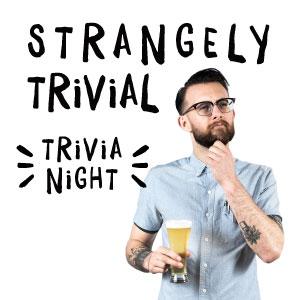 STRANGELY TRIVIAL Trivia Night