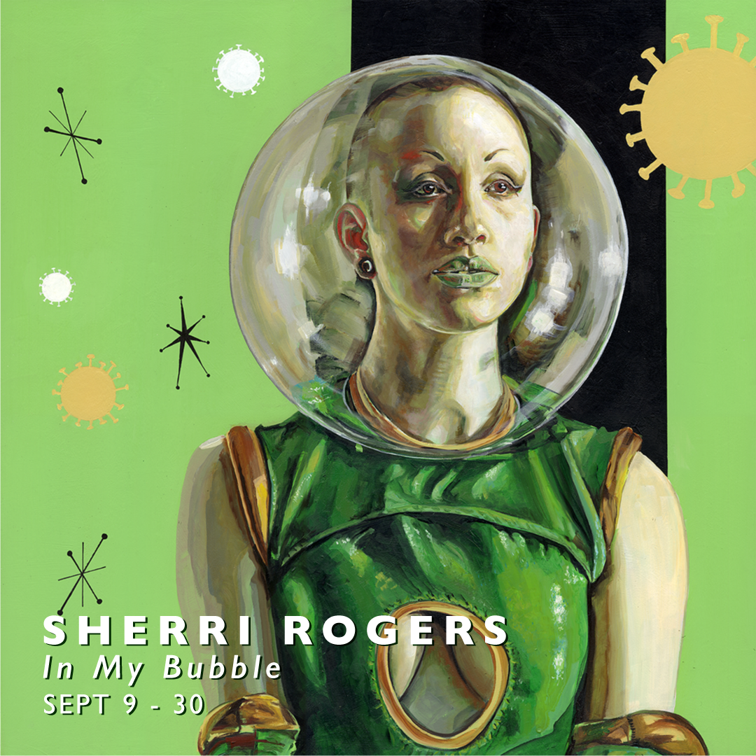 IN MY BUBBLE – Paintings by Sherri Rogers